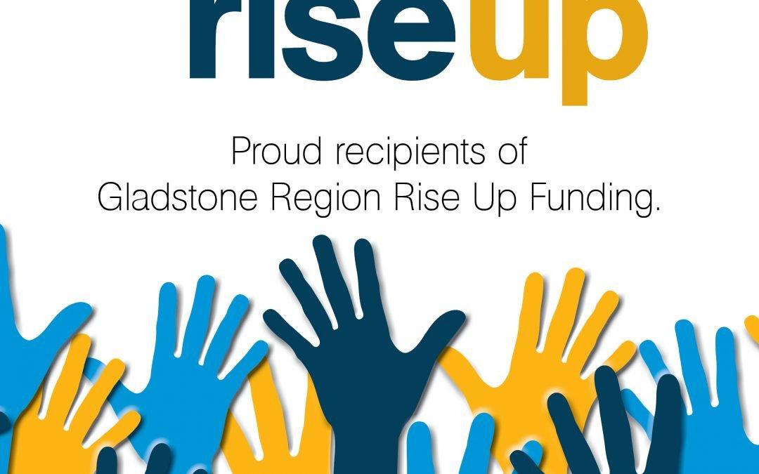 """Gladstone Region """"Rise Up"""" Funding"""